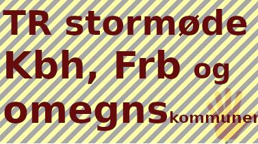 20.3.: Fælles TR-møde for Københavns-, Frederiksberg- og omegnskommuner